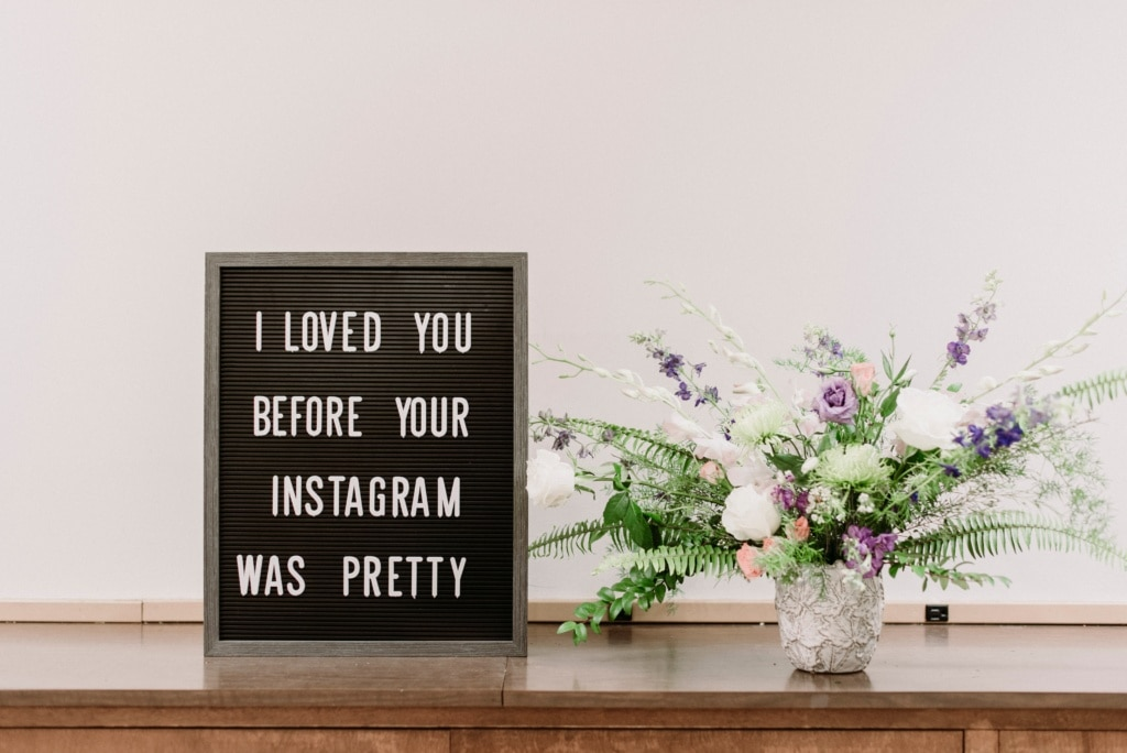 I loved you before your instagram was pretty - Schild