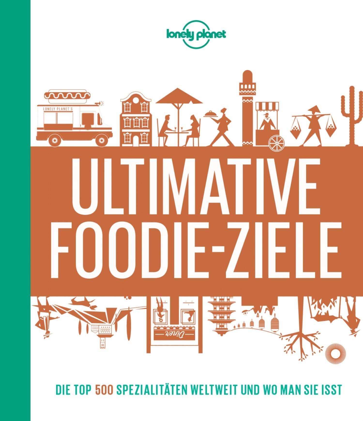Buchcover Die besten Reiseziele für Foodies von lonely planet