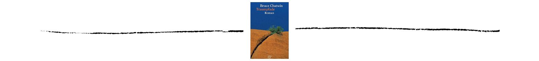Traumpfade von Bruce Chatwin