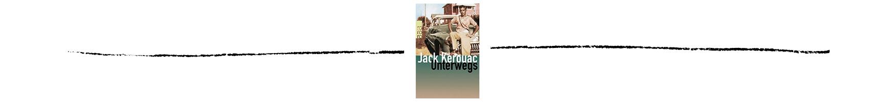 Unterwegs von Jack Kerouac