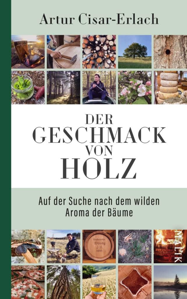 """Cover des Buches """"Der Geschmack von Holz"""" von Artur Cisar-Erlach"""