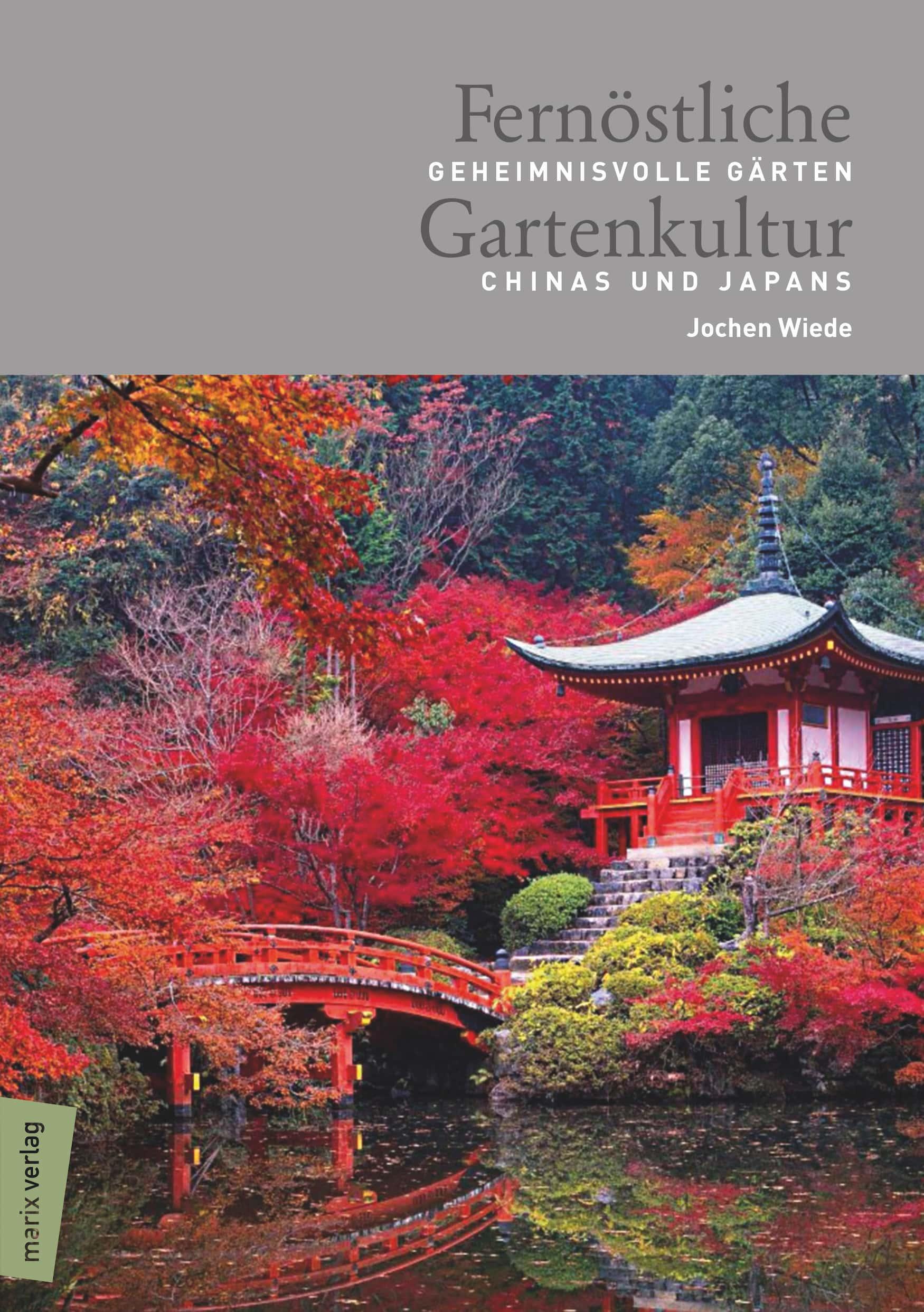 """Buchcover """"Fernöstliche Gartenkultur. Geheimnisvollen Gärten Chinas und Japans"""""""